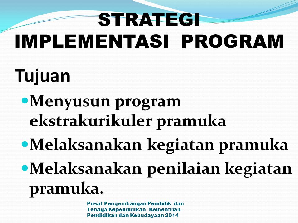 Tujuan STRATEGI IMPLEMENTASI PROGRAM