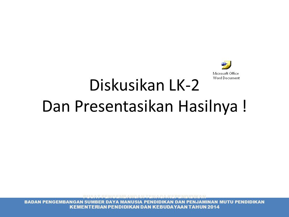 Diskusikan LK-2 Dan Presentasikan Hasilnya !