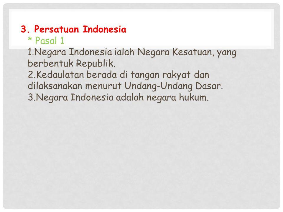 3. Persatuan Indonesia. Pasal 1 1