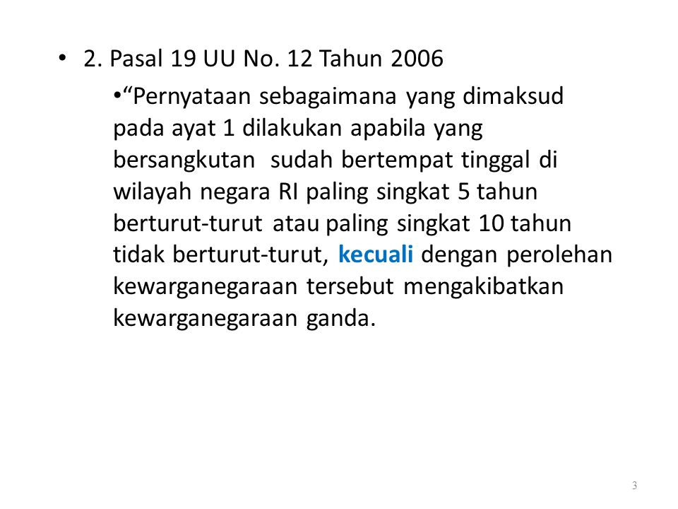 2. Pasal 19 UU No. 12 Tahun 2006