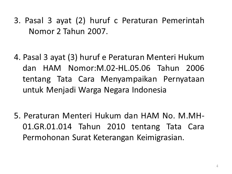 3. Pasal 3 ayat (2) huruf c Peraturan Pemerintah Nomor 2 Tahun 2007.