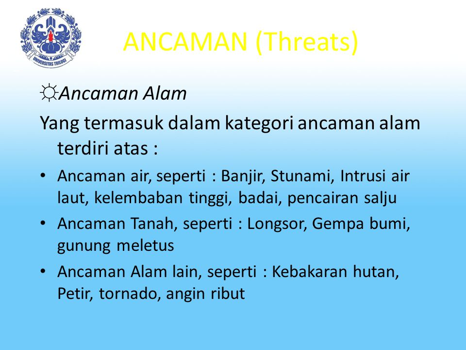 ANCAMAN (Threats) Ancaman Alam