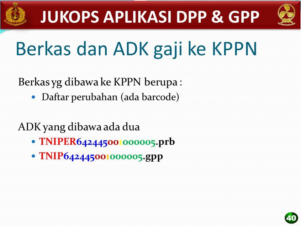 Berkas dan ADK gaji ke KPPN