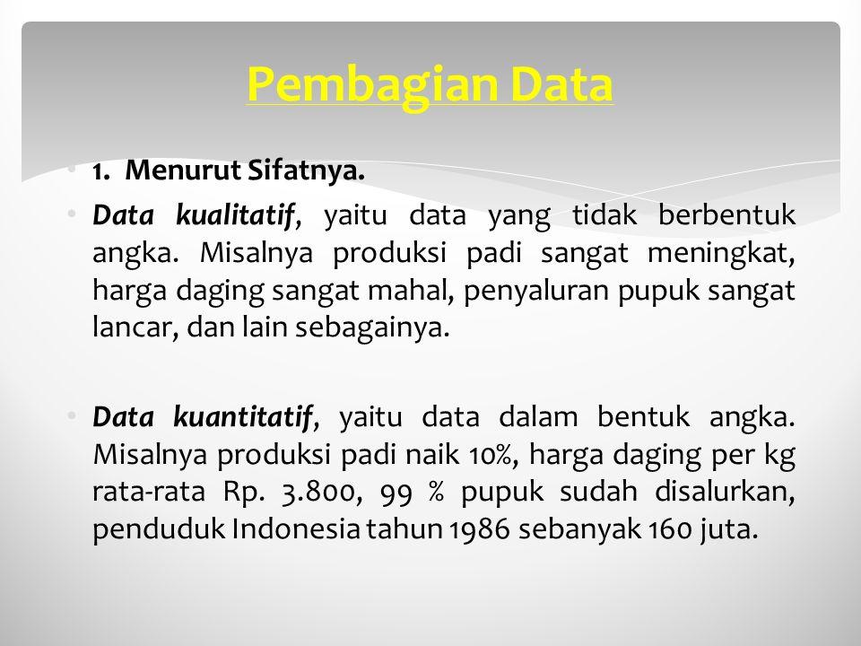 Pembagian Data 1. Menurut Sifatnya.