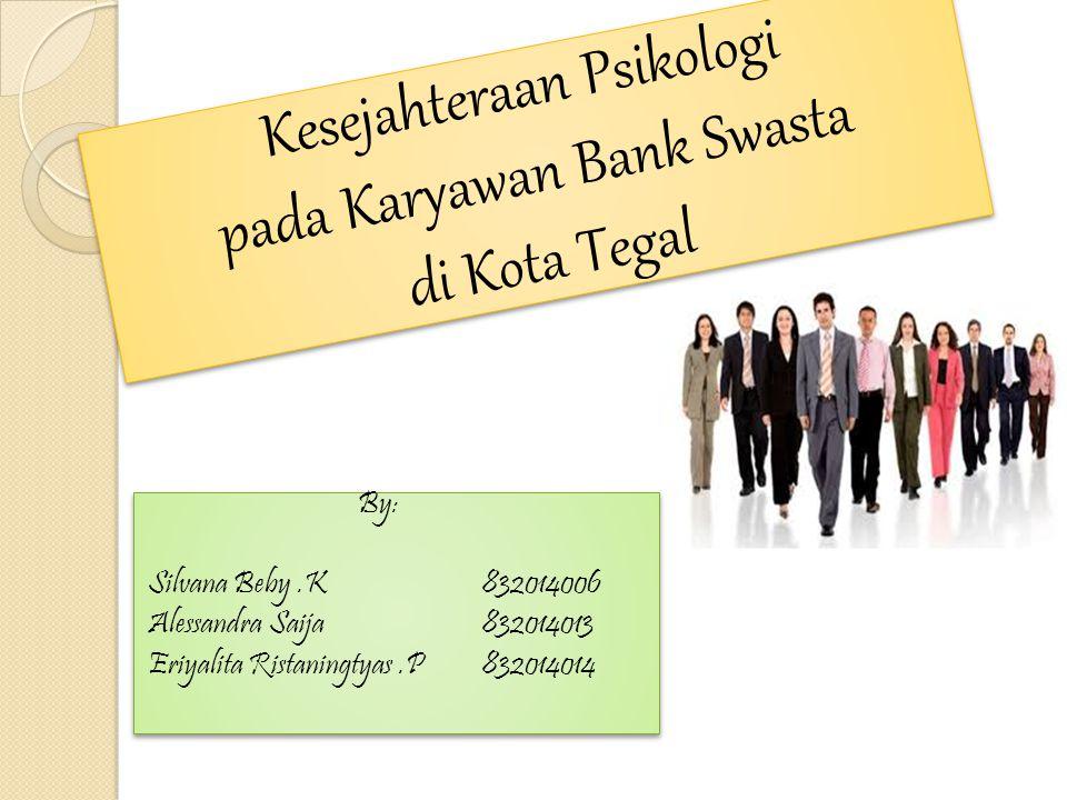 Kesejahteraan Psikologi pada Karyawan Bank Swasta di Kota Tegal