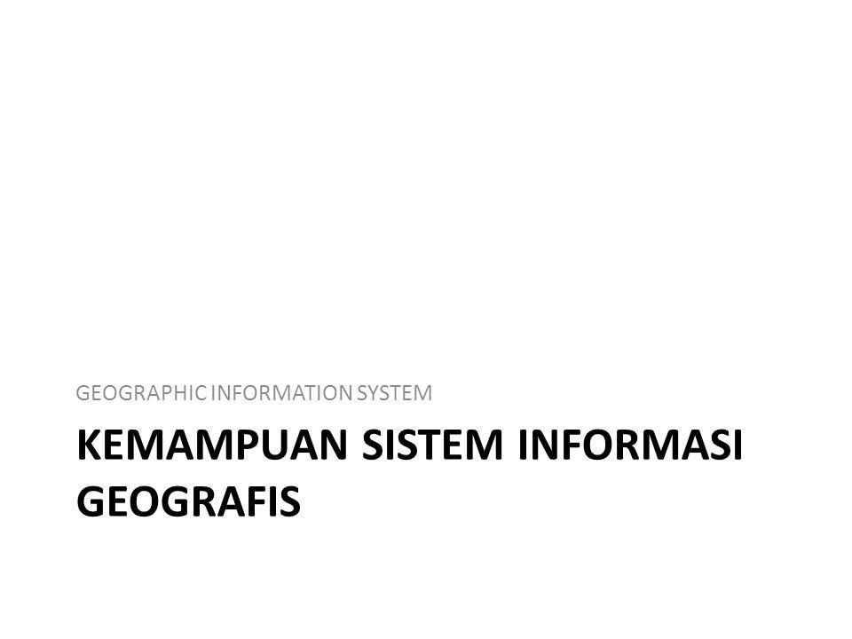 Kemampuan Sistem Informasi geografis