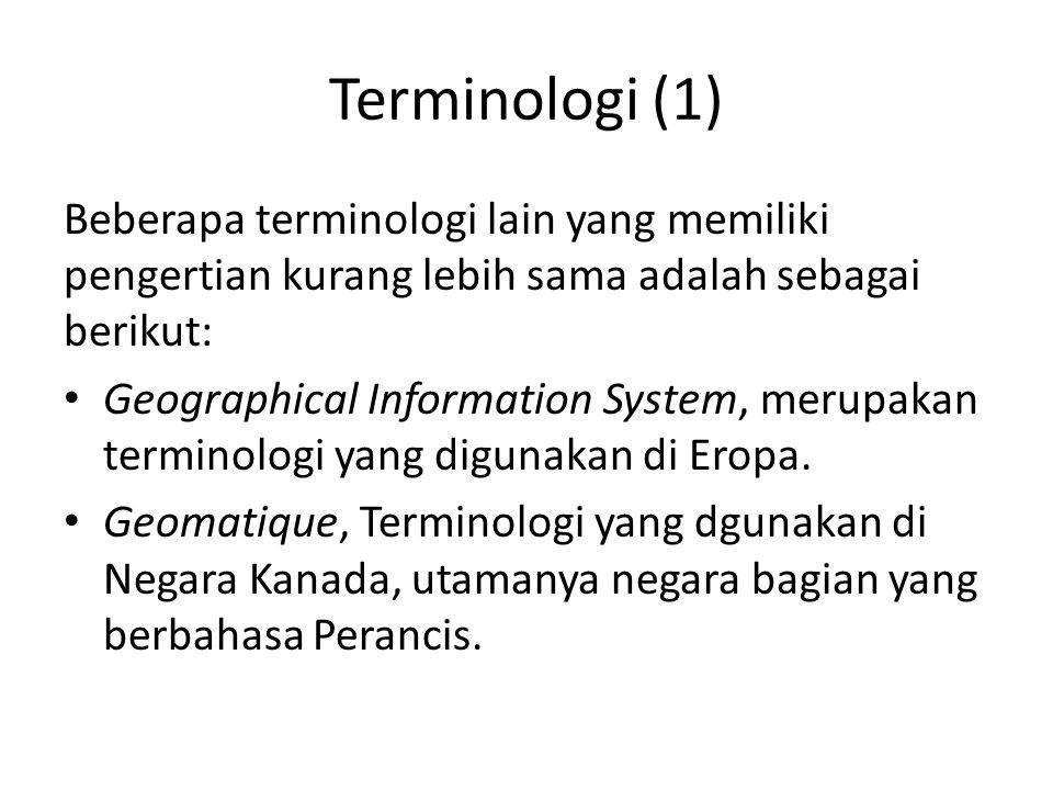 Terminologi (1) Beberapa terminologi lain yang memiliki pengertian kurang lebih sama adalah sebagai berikut: