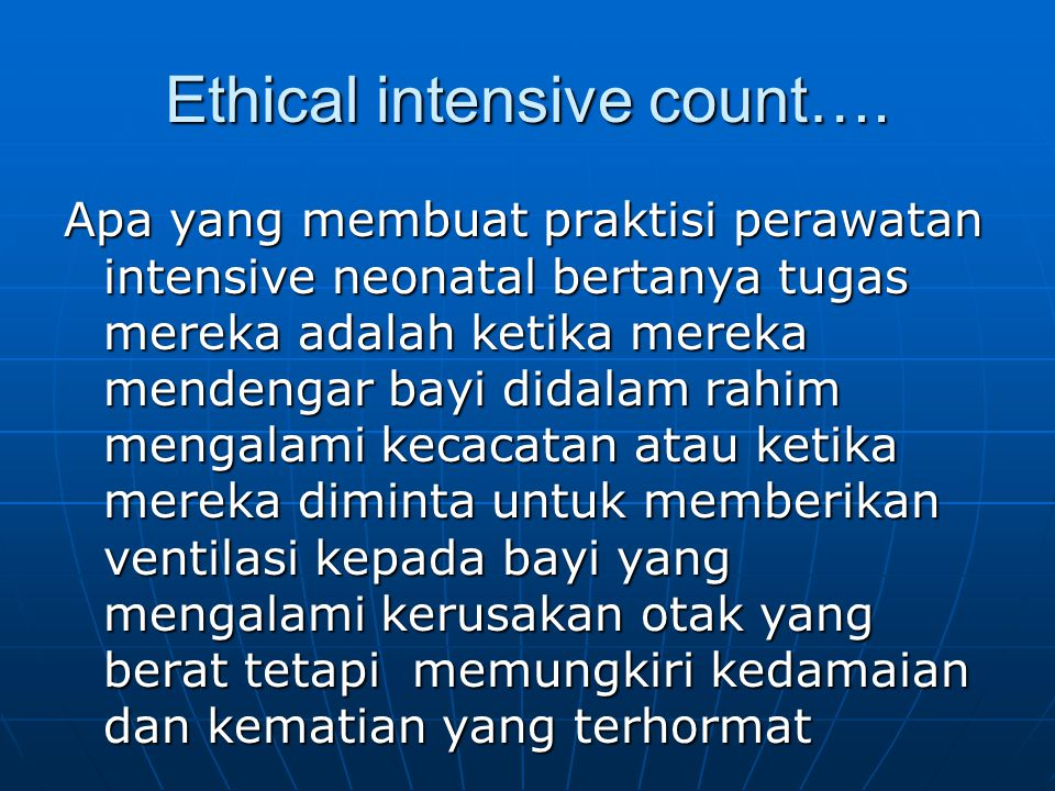 Ethical intensive count….