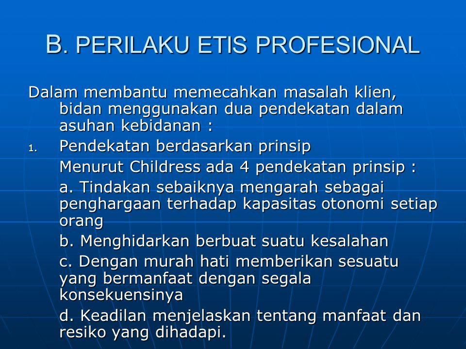 B. PERILAKU ETIS PROFESIONAL