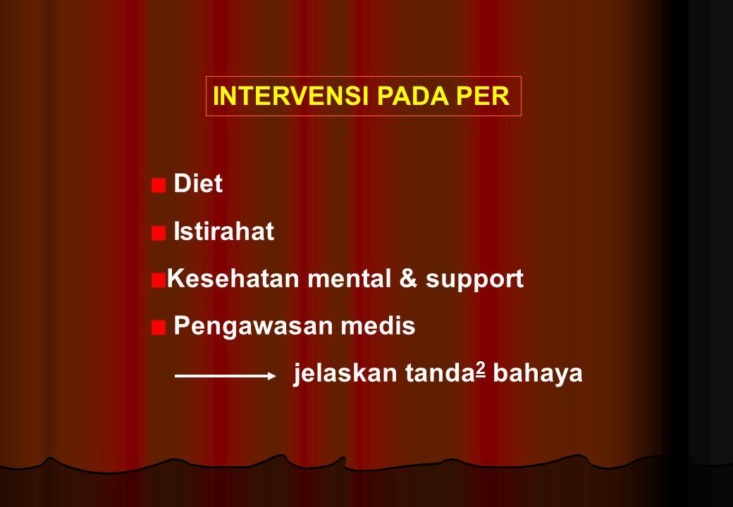 INTERVENSI PADA PER Diet. Istirahat. Kesehatan mental & support.