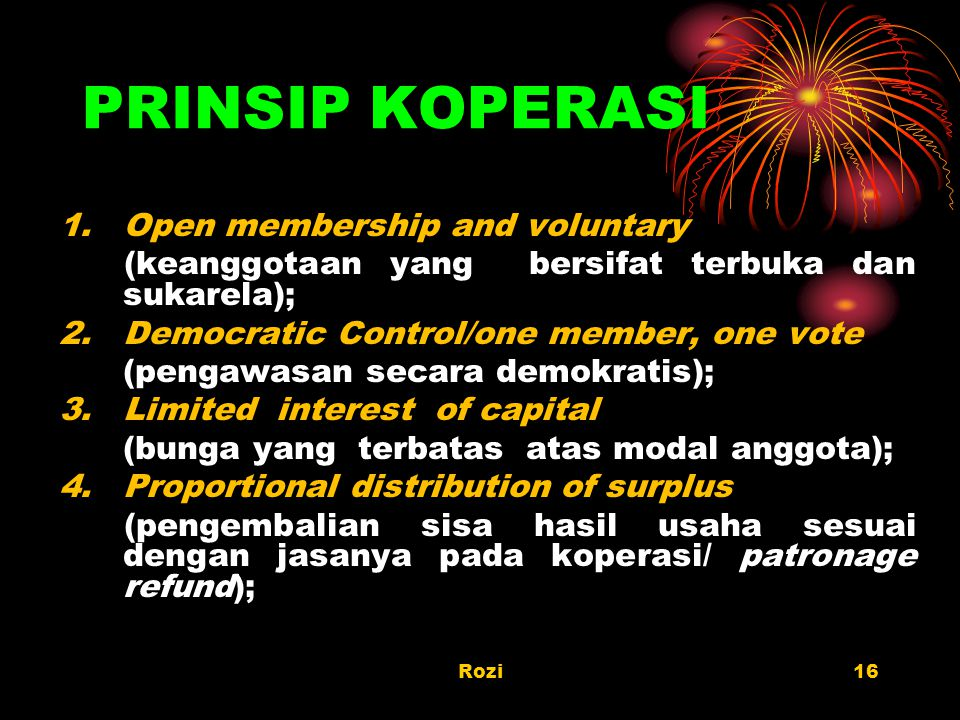 PRINSIP KOPERASI 1. Open membership and voluntary