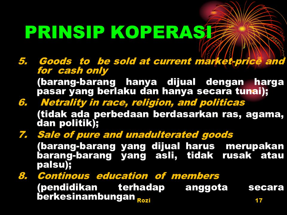 PRINSIP KOPERASI 5. Goods to be sold at current market-price and for cash only.