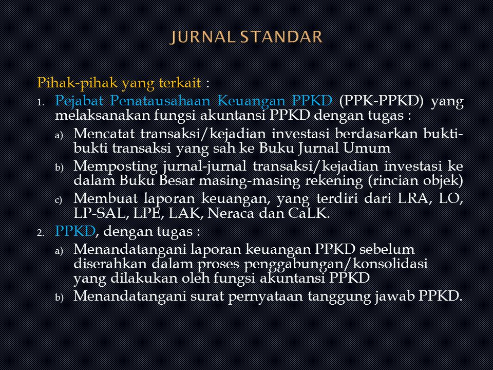 JURNAL STANDAR Pihak-pihak yang terkait :