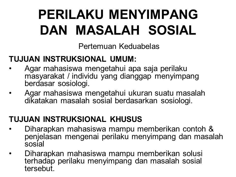 PERILAKU MENYIMPANG DAN MASALAH SOSIAL