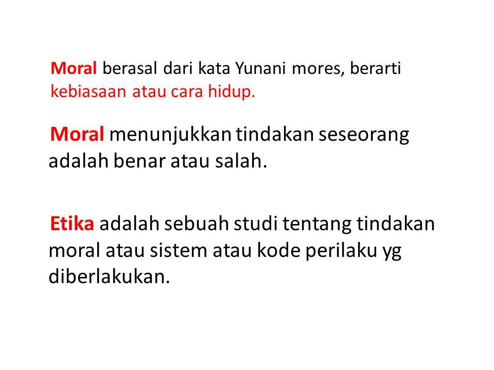 Moral berasal dari kata Yunani mores, berarti kebiasaan atau cara hidup.