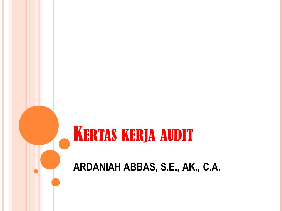 Kertas kerja audit ARDANIAH ABBAS, S.E., AK., C.A.
