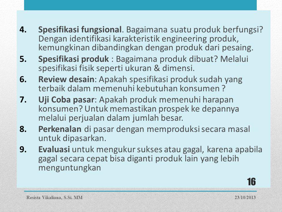 Perkenalan di pasar dengan memproduksi secara masal untuk dipasarkan.