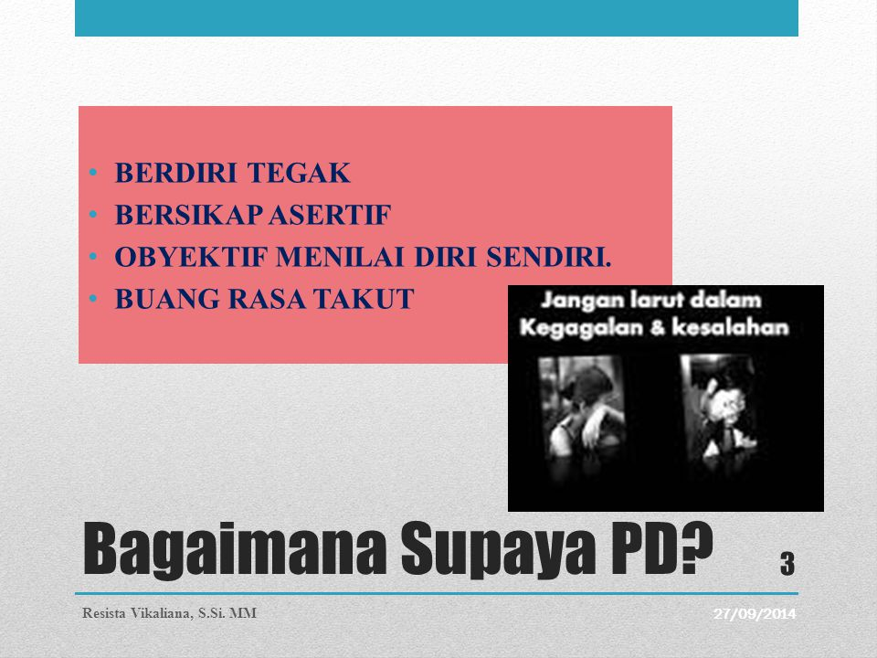 Bagaimana Supaya PD BERDIRI TEGAK BERSIKAP ASERTIF