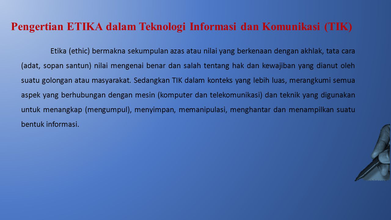 Pengertian ETIKA dalam Teknologi Informasi dan Komunikasi (TIK)