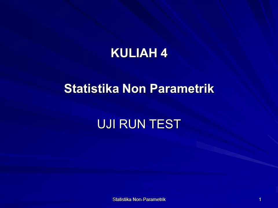 KULIAH 4 Statistika Non Parametrik UJI RUN TEST