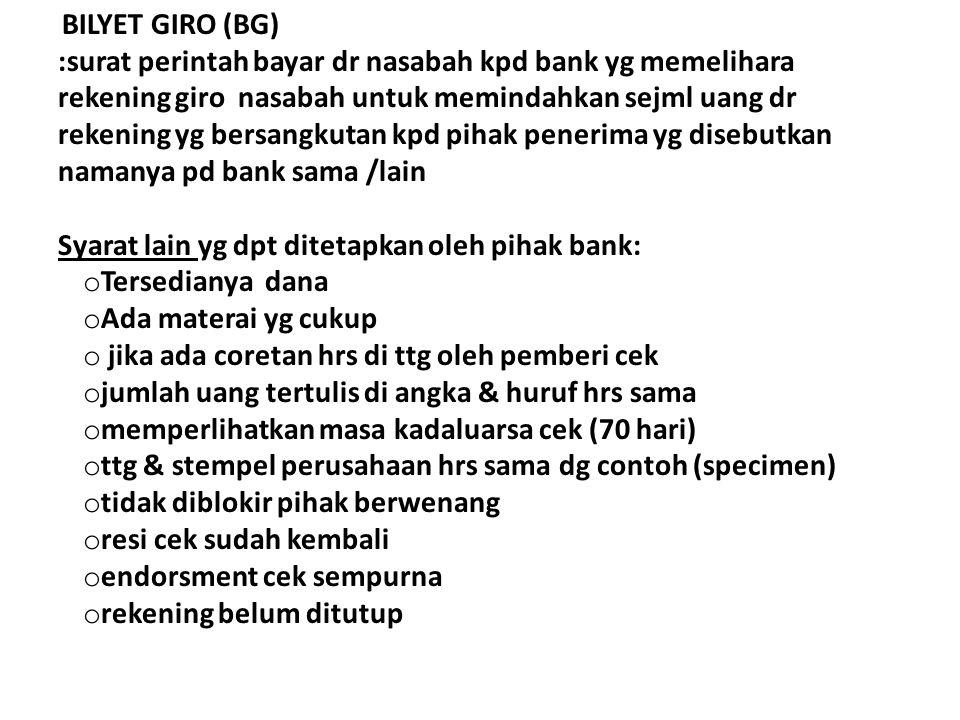 Syarat lain yg dpt ditetapkan oleh pihak bank: Tersedianya dana