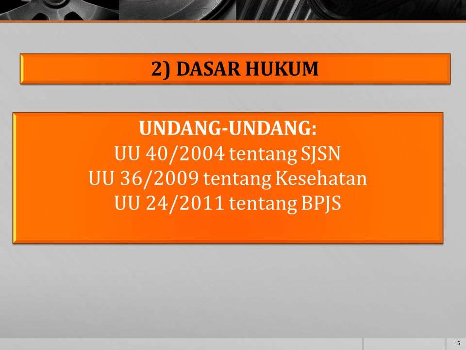 2) DASAR HUKUM UNDANG-UNDANG: UU 40/2004 tentang SJSN.