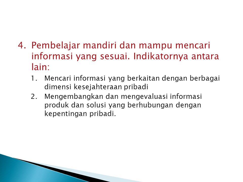 Pembelajar mandiri dan mampu mencari informasi yang sesuai