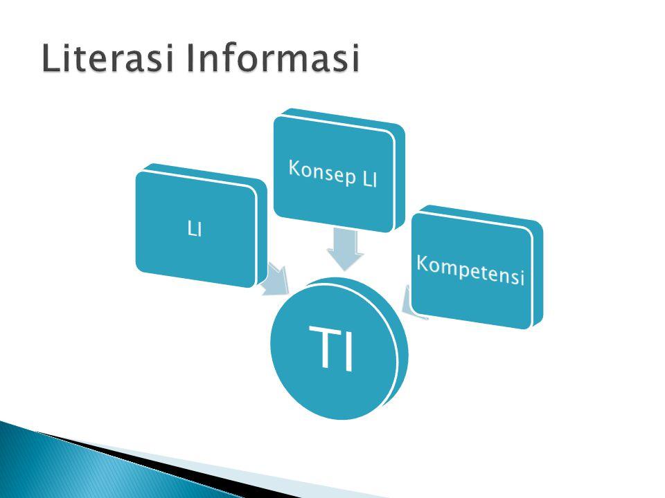 Literasi Informasi TI LI Konsep LI Kompetensi