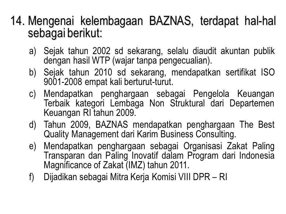 14. Mengenai kelembagaan BAZNAS, terdapat hal-hal sebagai berikut: