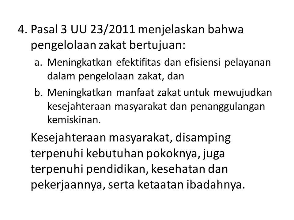 4. Pasal 3 UU 23/2011 menjelaskan bahwa pengelolaan zakat bertujuan: