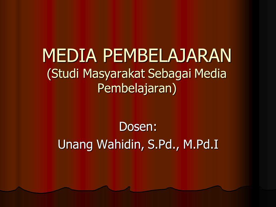MEDIA PEMBELAJARAN (Studi Masyarakat Sebagai Media Pembelajaran)