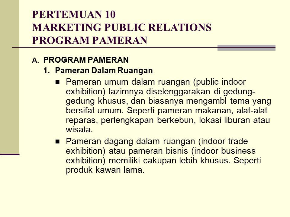 PERTEMUAN 10 MARKETING PUBLIC RELATIONS PROGRAM PAMERAN