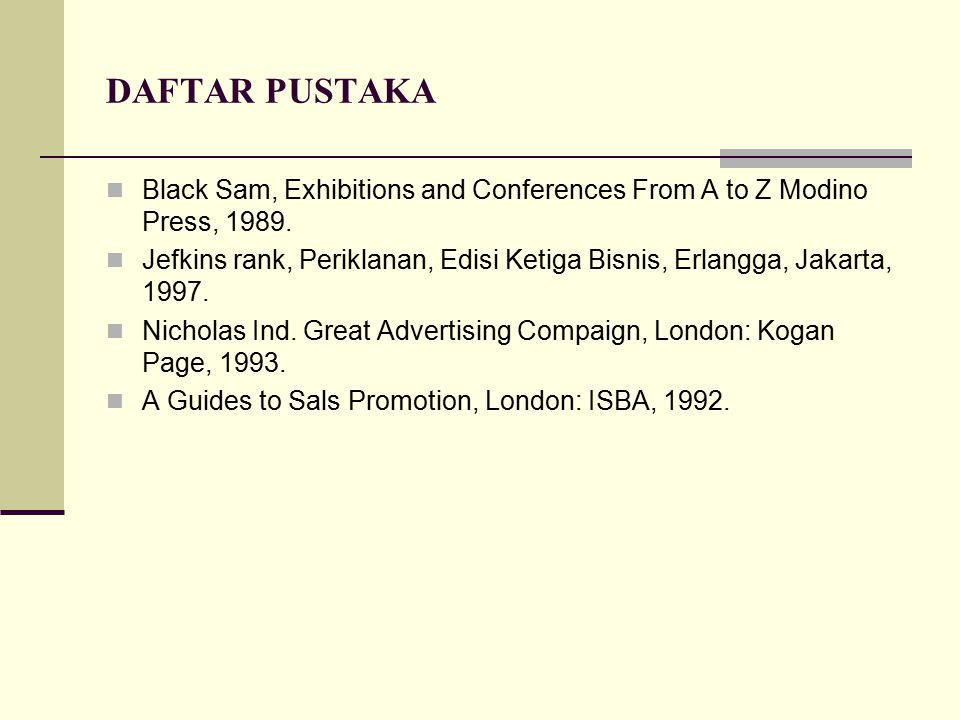 DAFTAR PUSTAKA Black Sam, Exhibitions and Conferences From A to Z Modino Press, 1989.