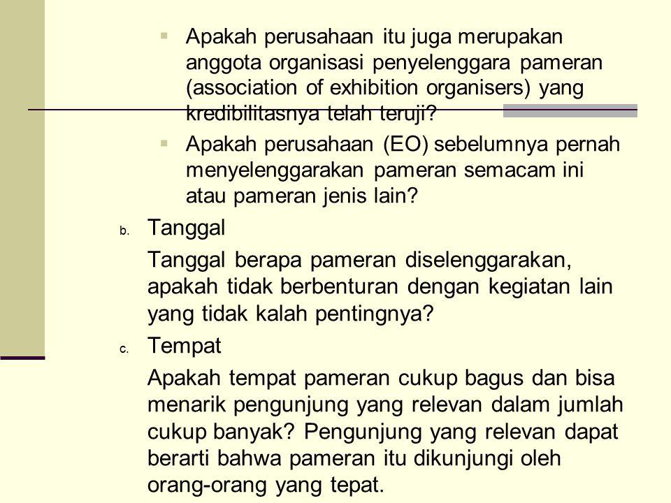 Apakah perusahaan itu juga merupakan anggota organisasi penyelenggara pameran (association of exhibition organisers) yang kredibilitasnya telah teruji