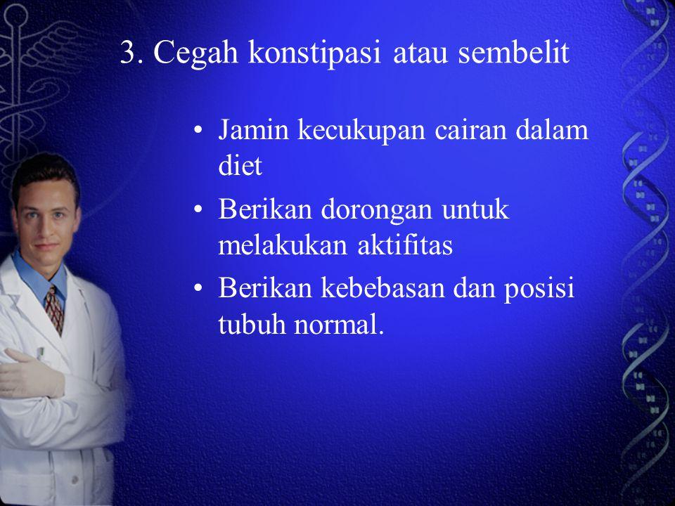 3. Cegah konstipasi atau sembelit