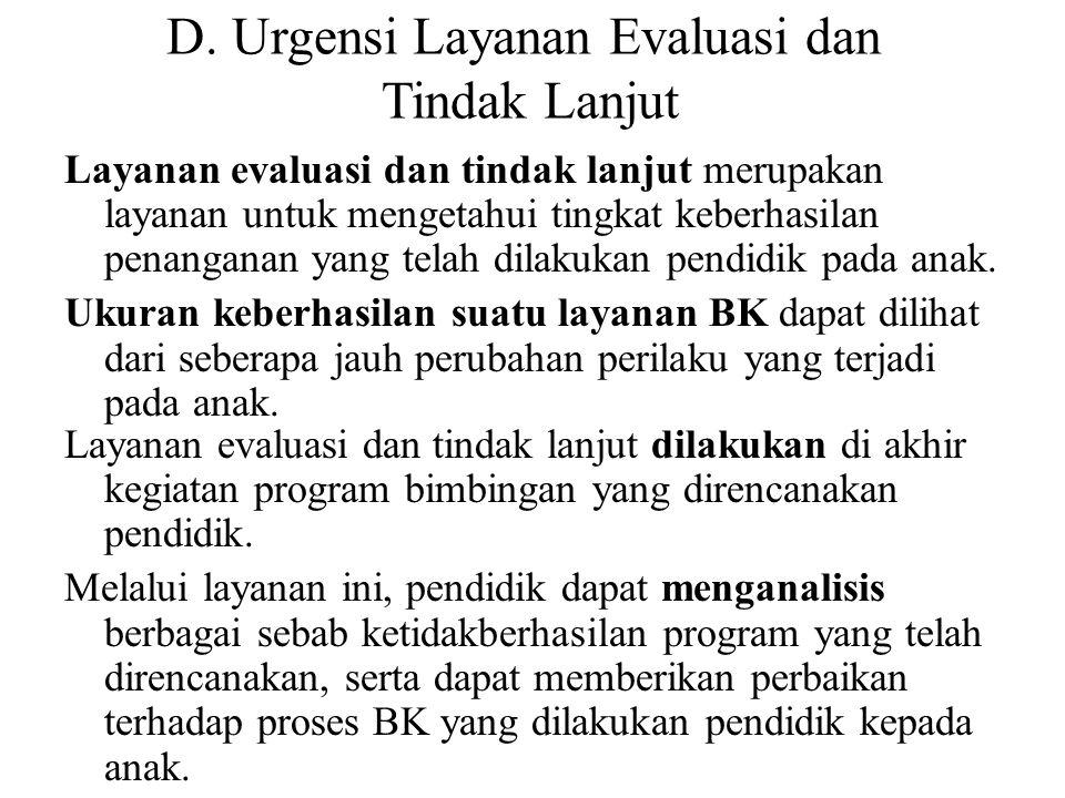 D. Urgensi Layanan Evaluasi dan Tindak Lanjut