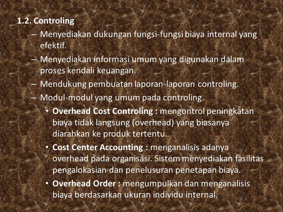 1.2. Controling Menyediakan dukungan fungsi-fungsi biaya internal yang efektif.