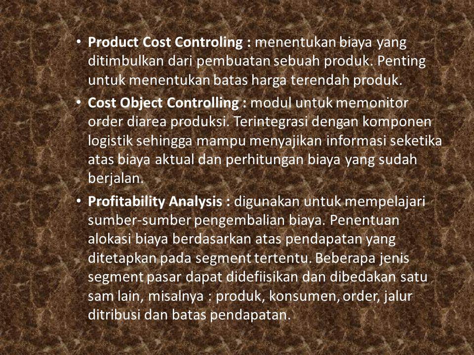 Product Cost Controling : menentukan biaya yang ditimbulkan dari pembuatan sebuah produk. Penting untuk menentukan batas harga terendah produk.