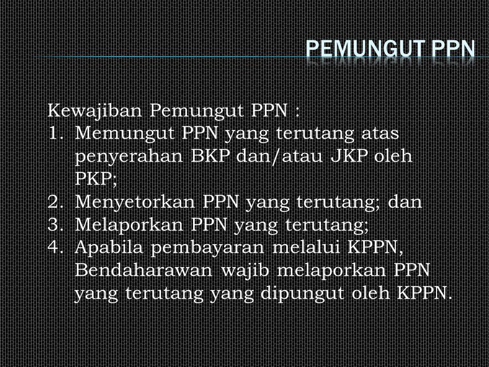 Pemungut ppn Kewajiban Pemungut PPN :