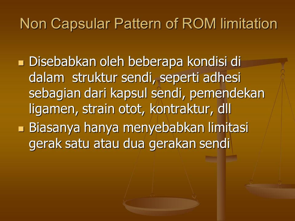 Non Capsular Pattern of ROM limitation