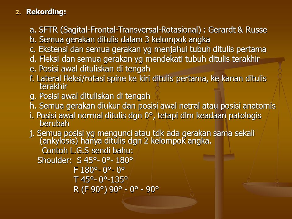 a. SFTR (Sagital-Frontal-Transversal-Rotasional) : Gerardt & Russe