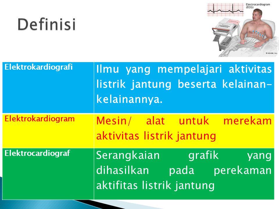 Definisi Elektrokardiografi. Ilmu yang mempelajari aktivitas listrik jantung beserta kelainan-kelainannya.