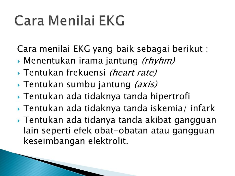 Cara Menilai EKG Cara menilai EKG yang baik sebagai berikut :