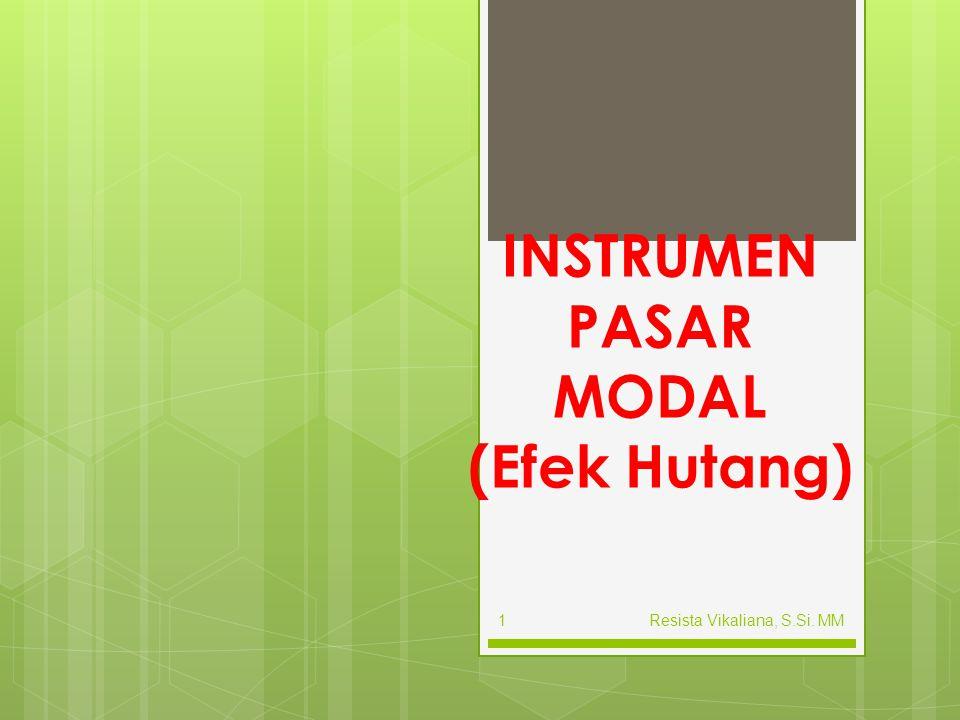 INSTRUMEN PASAR MODAL (Efek Hutang)