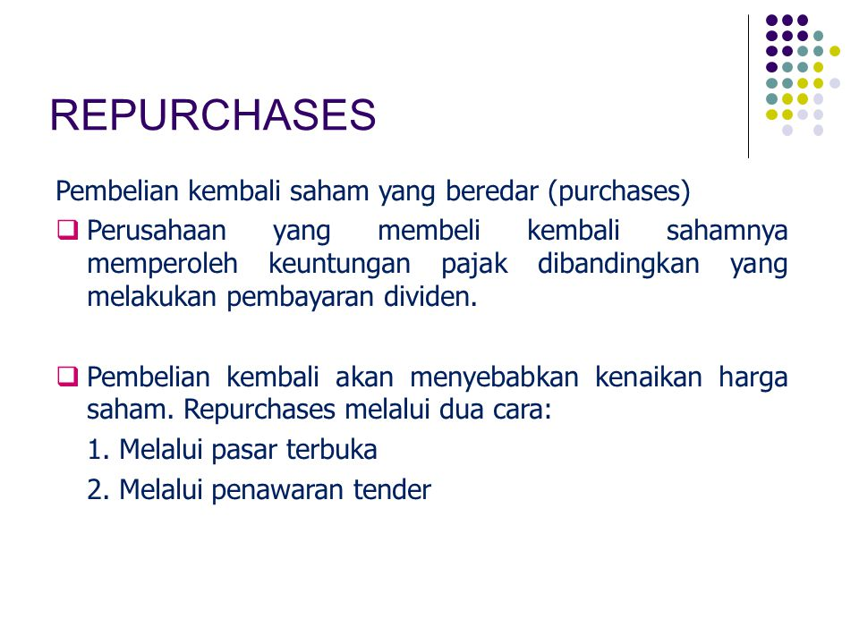 REPURCHASES Pembelian kembali saham yang beredar (purchases)