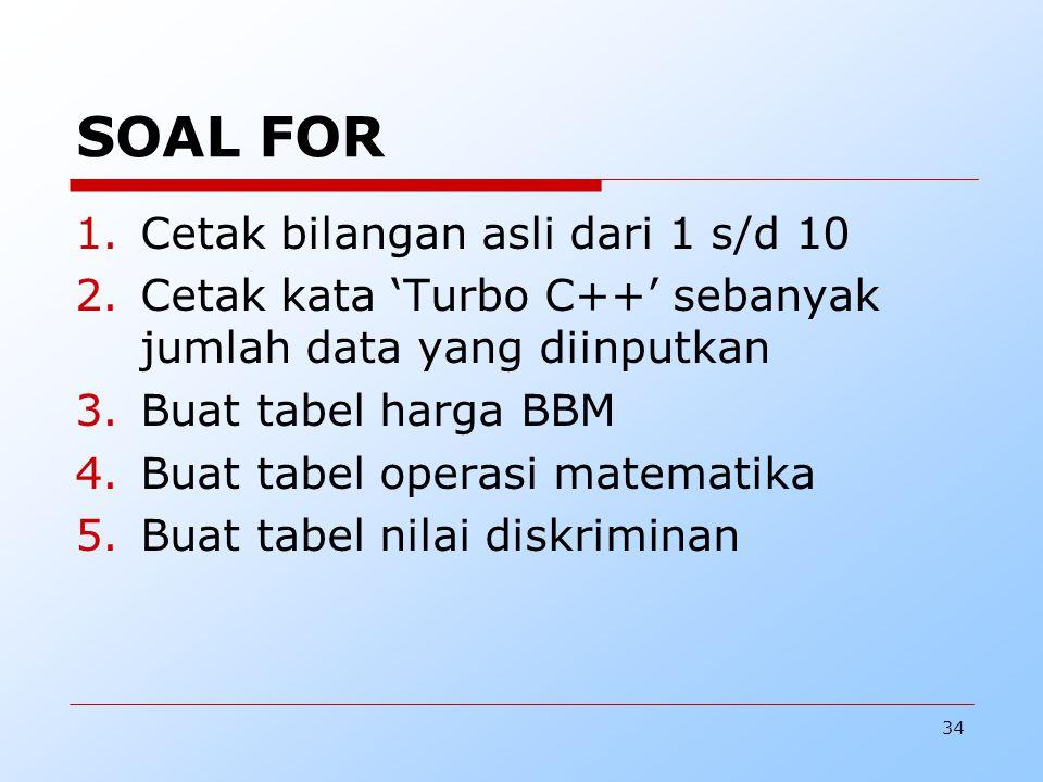 SOAL FOR Cetak bilangan asli dari 1 s/d 10