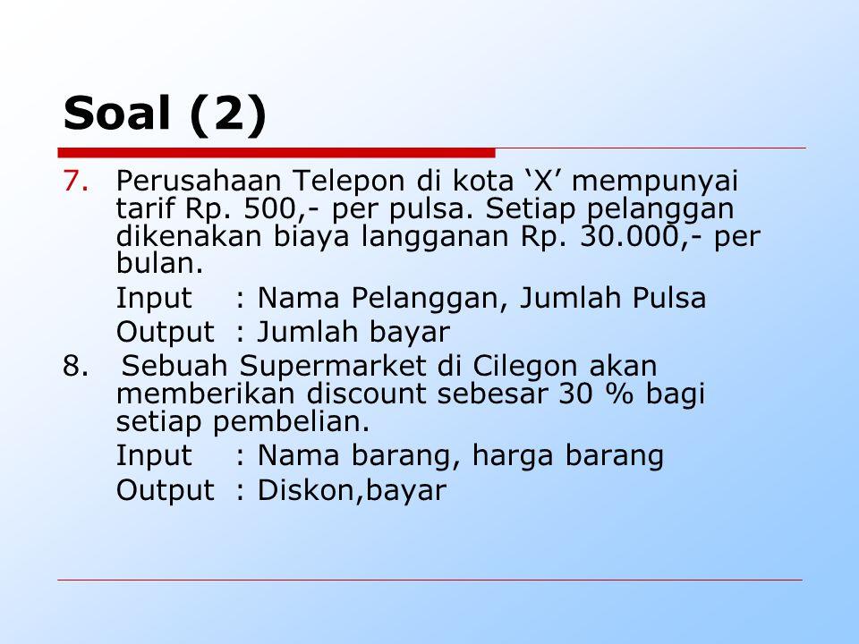 Soal (2) Perusahaan Telepon di kota 'X' mempunyai tarif Rp. 500,- per pulsa. Setiap pelanggan dikenakan biaya langganan Rp. 30.000,- per bulan.