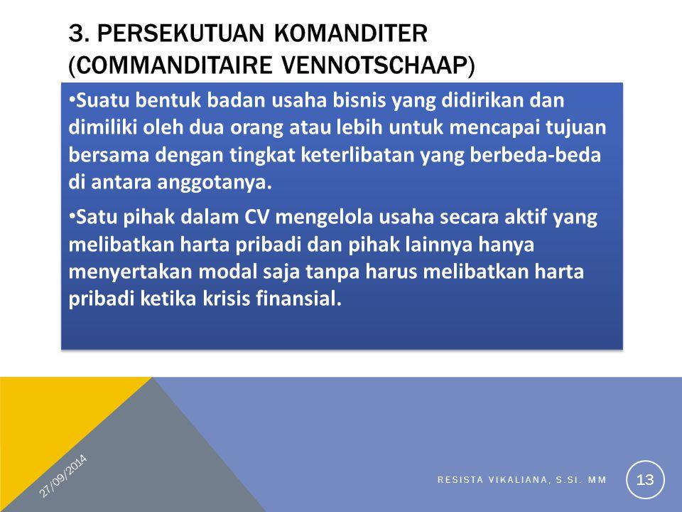 3. Persekutuan Komanditer (Commanditaire Vennotschaap)