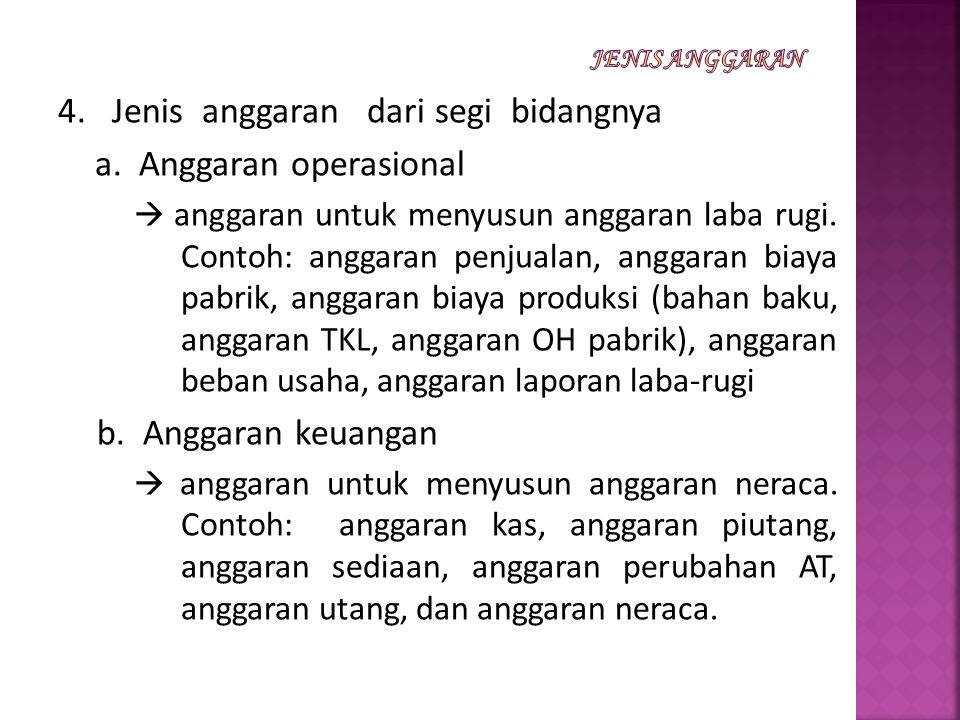4. Jenis anggaran dari segi bidangnya a. Anggaran operasional