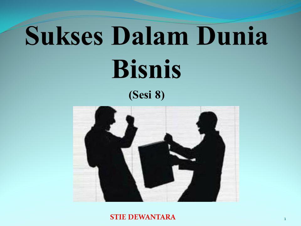 Sukses Dalam Dunia Bisnis (Sesi 8)